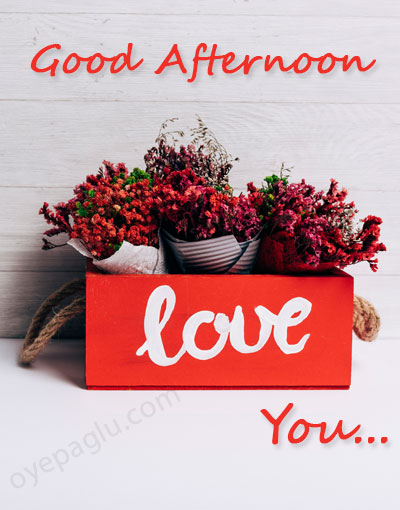 good afternoon love you images
