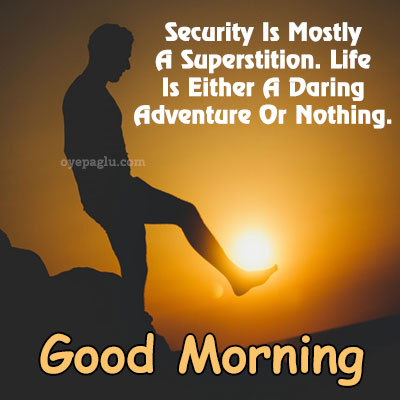 Security Is Mostly A Superstition good morning images with quotes