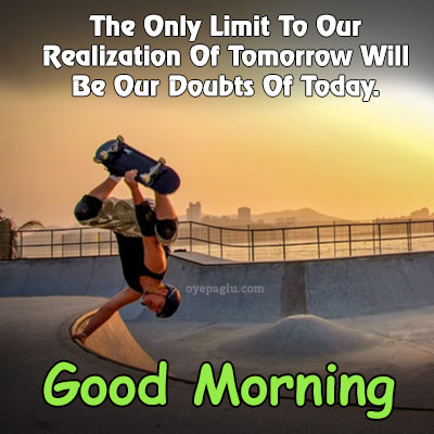 The-Only-Limit-To-Our-Realization-Of-Tomorrow-good-morning-images-with-quotes