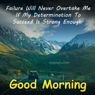 failure will never overtake good morning images with quotes
