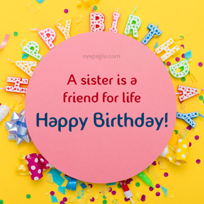 sister is a friend of life happy birthday sister image