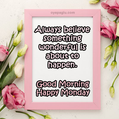 Always believe something wonderful good morning blessings images