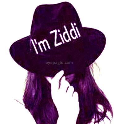 i am ziddi girl stylish dp