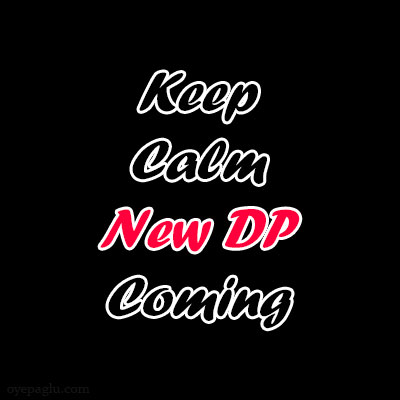 keep calm new dp coming