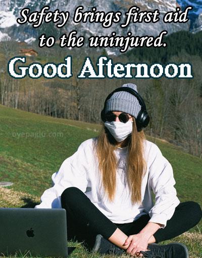 safe life goodafternoon image