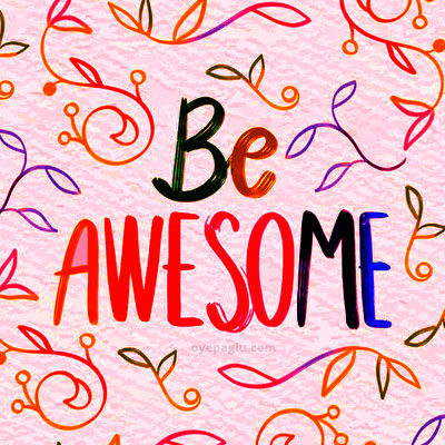 Always be awesome dp quotes