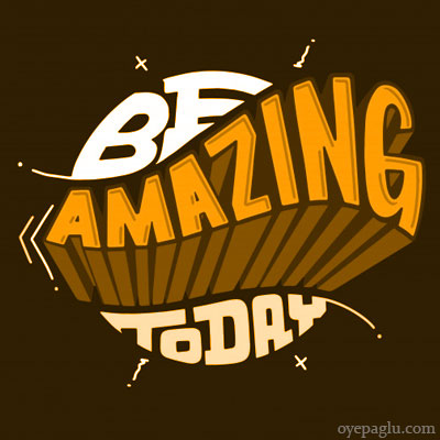 Be amazing today dp with quotes