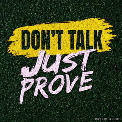 Dont talk just prove quotes dp