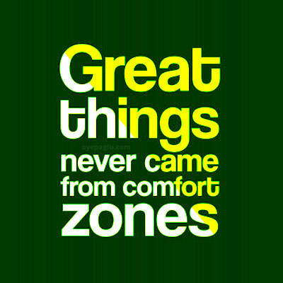Great things never came from comfort zones dp quotes
