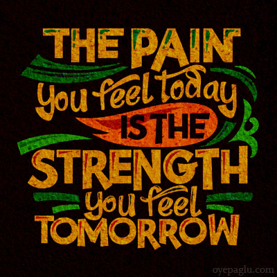 The pain you feel today positive quotes images