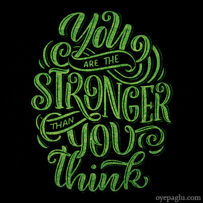You are the stronger quotes dp