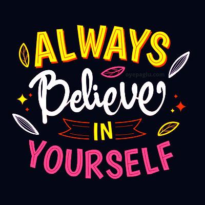 always believe in yourself whatsapp dp quotes