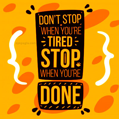 don't stop Motivation dp quotes