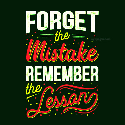 for life forget the mistake remember the lesson wisdom dp quotes