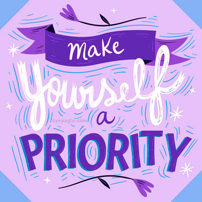 make yourself a priority Motivational quotes images