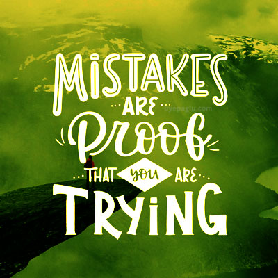 mistakes are proof that you are trying Motivational quotes images