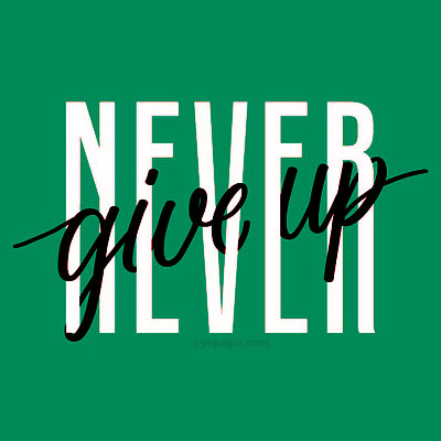never give up Motivation dp quotes