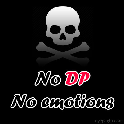 no dp no emotions
