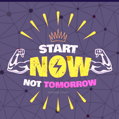 start now not tomarrow Motivational quotes images