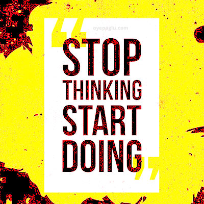 stop thinking start doing Sport dp quotes