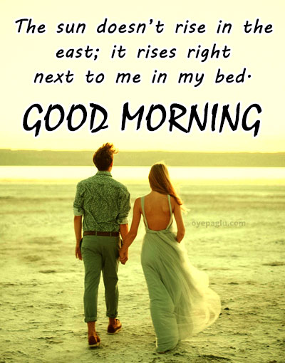 the sun doesn't rise in the east good morning images for her