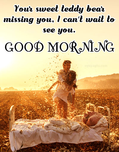 your teddy bear missing you good morning images for her