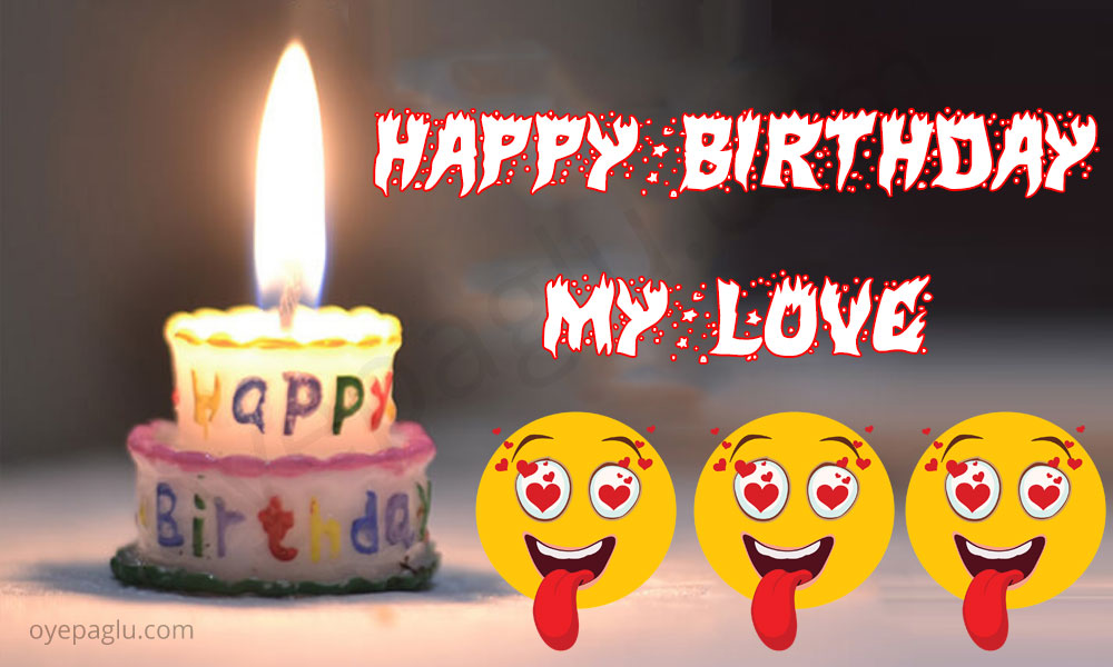 50+ Happy Birthday My Love Images for free download