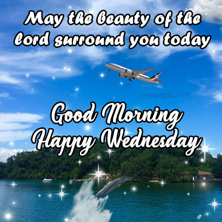 may the beauty of the lord surround you today