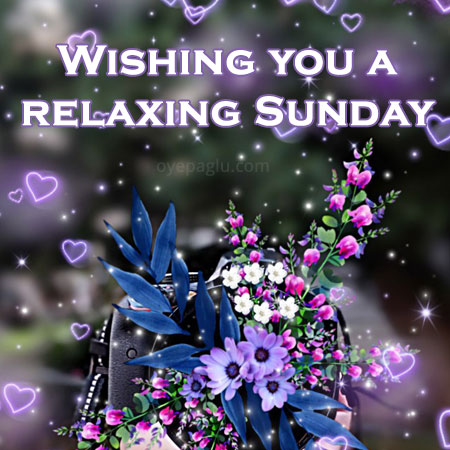 wishing you a relaxing sunday